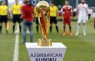 Azərbaycan Kubokunda oyunların saatı açıqlandı